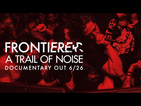 FRONTIERER: 'A Trail of Noise' Trailer   Tour Documentary by @Bradseed out JUNE 26