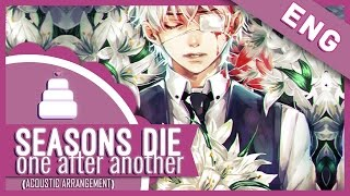 「English Cover//Acoustic」Seasons Die One After Another ( Tokyo Ghoul √A ED ) FULL!【Jayn】