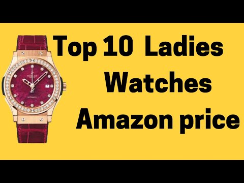 Top 10  Ladies Watches Amazon  Price Brands, Affordable,  Smart Watches, Collection 2019-2020