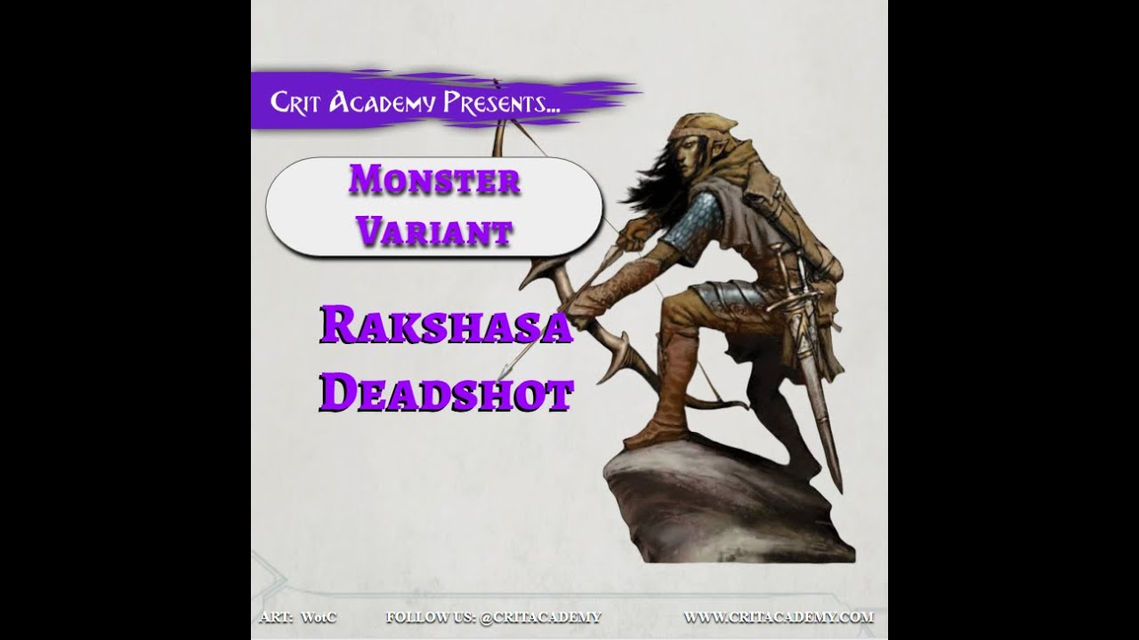 Crit Academy Presents Monster Variant the Rakshasha Deadshot