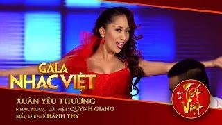 Xuân Yêu Thương - Khánh Thy | Gala Nhạc Việt 1 - Nhạc Hội Tết Việt (Official)