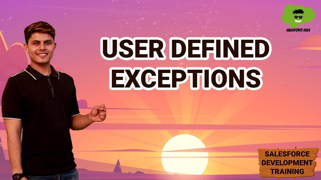 User defined Exceptions   Salesforce Development Tutorials
