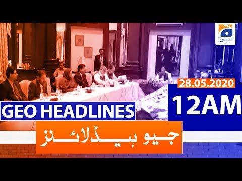 Geo Headlines 12 AM | 28th May 2020
