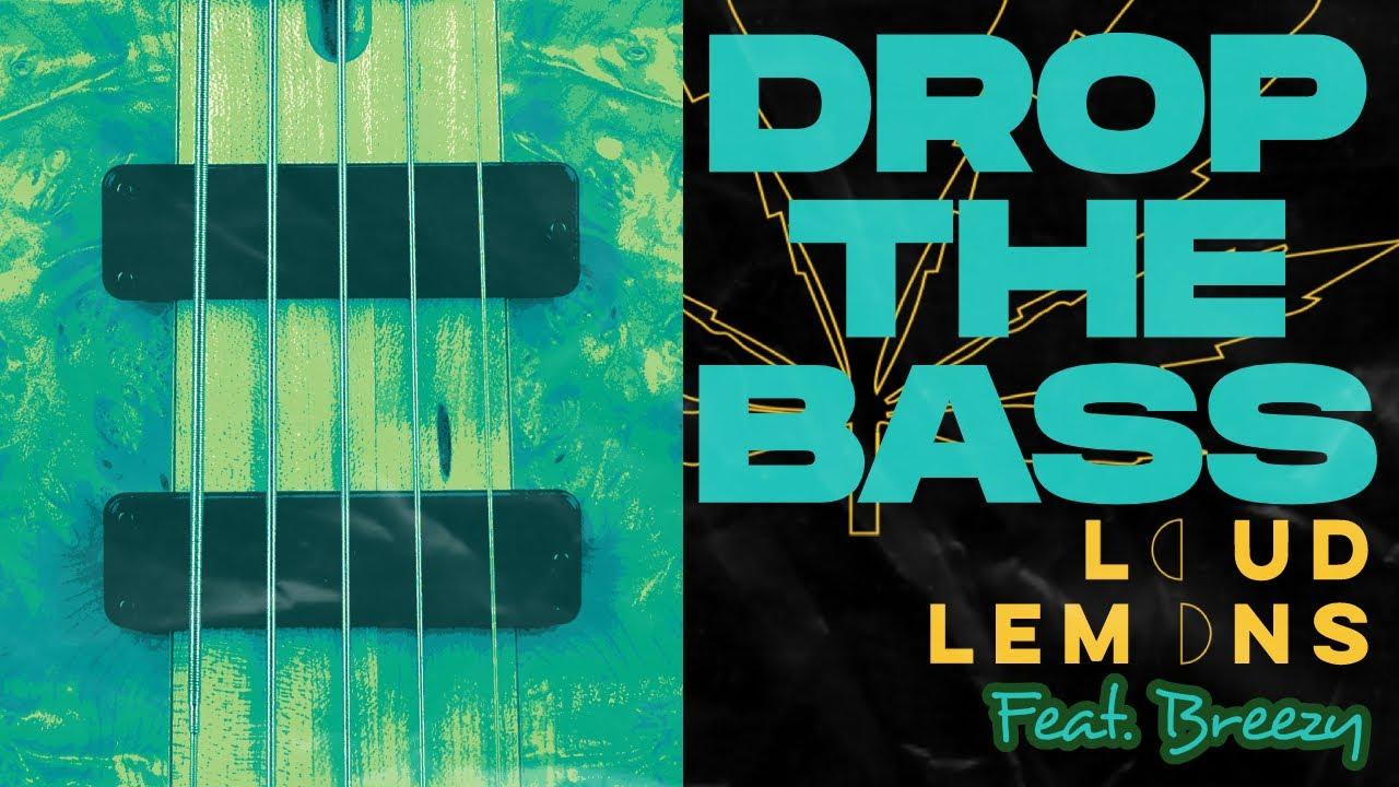 Clip : Drop The Bass - Loud Lemons (ft. Breezy)