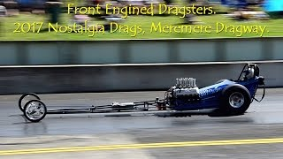 Front Engined Dragsters.  2017 Nostalgia Drags, Meremere Dragway