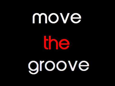 groove house music move the groove parttwo ii a groovy tech house mix