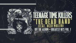 Teenage Time Killers ft. Reed Mullin - The Dead Hand
