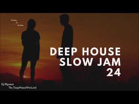 Deep House Slow Jam 24