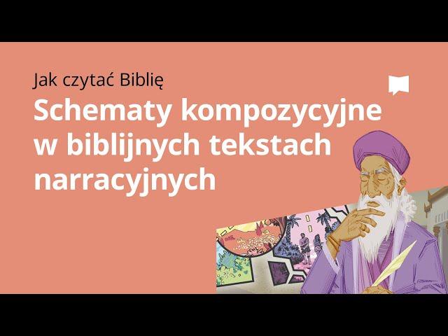 Schematy kompozycyjne w biblijnych tekstach narracyjnych