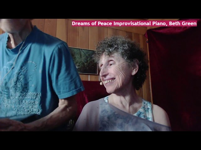 Dreams of Peace Improvisational Piano, Beth Green, 9-3-2020