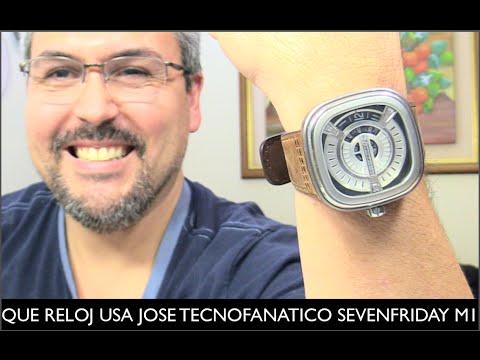 Que Reloj Usa Josetecnofanatico? SEVENFRIDAY M1