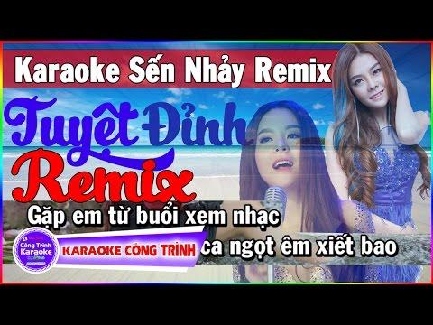 Karaoke Sến Nhảy Audio Remix   Saka Trương Tuyền ft Khưu Huy Vũ   Karaoke Liên Khúc Tuyệt Đỉnh Remix