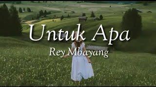 Gambar cover Untuk Apa~Rey Mbayang(Lyrics)🎶