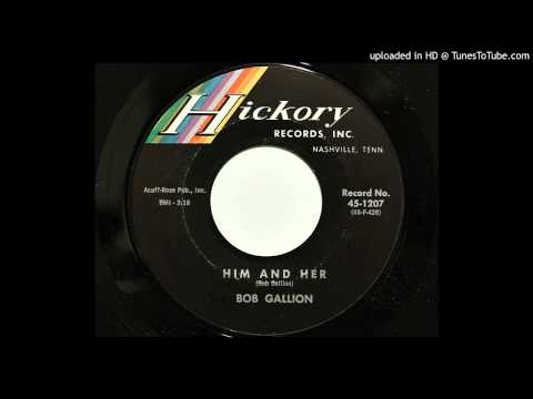 Bob Gallion - Him And Her (Hickory 1207) [1963 country]