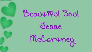 Beautiful Soul Lyrics - Jesse McCartney
