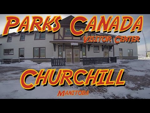 Parks Canada visitor center Churhill Manitoba kid tour