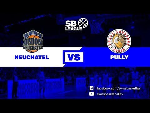 SB League - Day 9: Neuchâtel vs. Pully-Lausanne