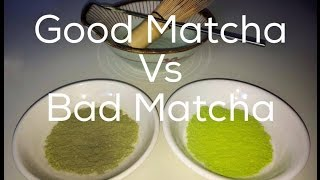 Good Matcha VS Bad Matcha