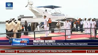 Royal Canadian Navy Visits Nigeria,Seeks Military Cooperation