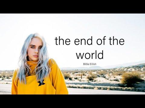 the end of the world - Billie Eilish (lyrics)
