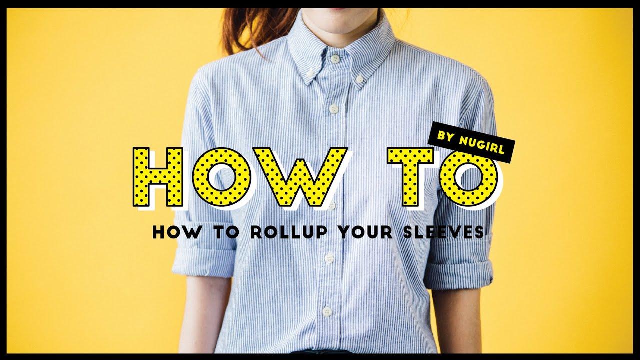 How To : 4 แบบ 4 สไตล์พับแขนเสื้อเชิ้ตยังไงให้เก๋