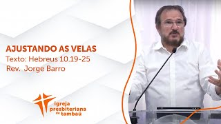 Ajustando as velas - Hb 10:19-25 | Jorge Barro | IPTambaú | 10/01/2021