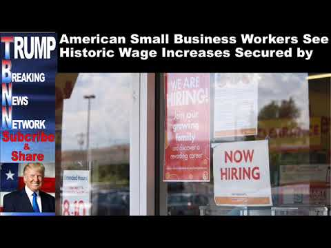 American Small Business Workers See Historic Wage Increases Secu