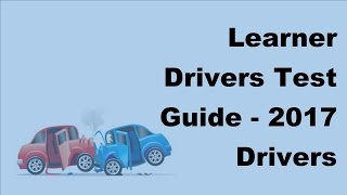 Learner Drivers Test Guide -  2017 Drivers Learners Test Facts