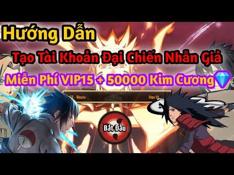 Hướng Dẫn Tạo Tài Khoản Đại Chiến Nhẫn Giả Nhận Free VIP15 Và 50000Kim Cương | Đại Chiến Nhẫn Giả