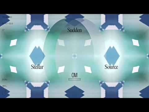Stellar OM Source - Sudden [Official Audio]
