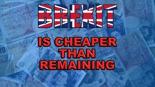 💷 Remaining in the EU Will Cost More Than Leaving!💷