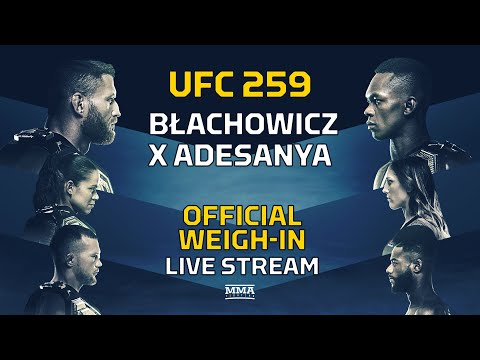 UFC 259: Blachowicz  vs. Adesanya Official Weigh-In LIVE Stream - MMA Fighting