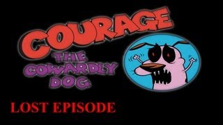 Repeat youtube video Courage the Cowardly Dog: Lost Episode - Creepypasta