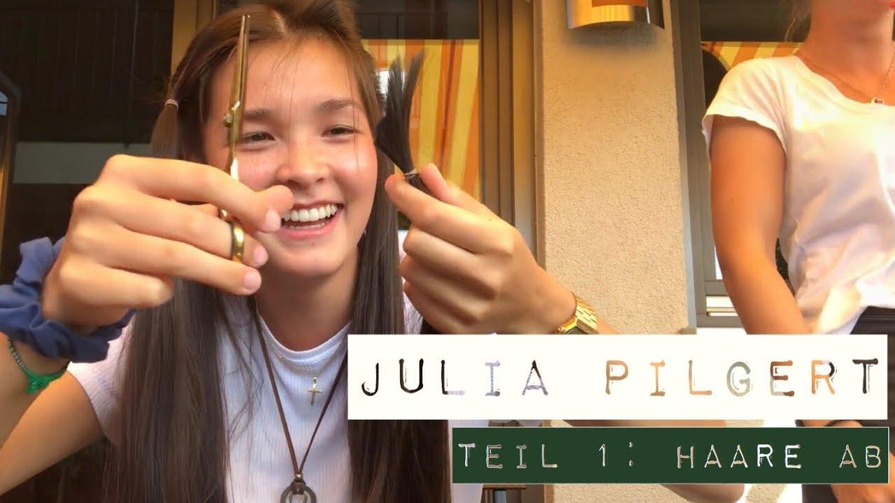 Julia Pilgert Teil 1 Die Haare Müssen Ab Youtube