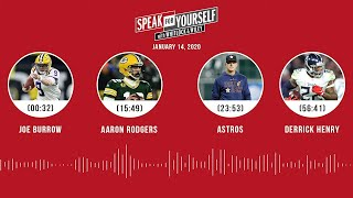 Joe Burrow, Aaron Rodgers, Astros, Derrick Henry (1.14.20) | SPEAK FOR YOURSELF Audio Podcast