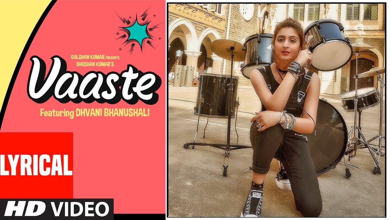 Lyrical:vaaste Song  Dhvani Bhanushali, Tanishk Bagchi  Nikhil D  Bhushan Kumar Radhika , Vinay