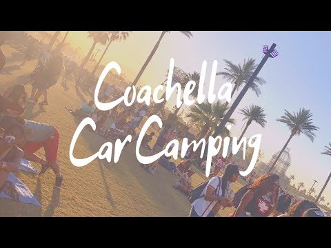 Coachella Car Camping   The Ultimate Guide To The Perfect
