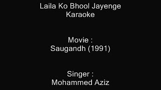Laila Ko Bhool Jayenge - Karaoke - Saugandh (1991) - Mohammed Aziz ; Anuradha Paudwal