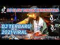 DJ TIKTOK TERBARU 2021 DJ DINGIN KERINGETAN SLOWBASS VERSI TIKTOK