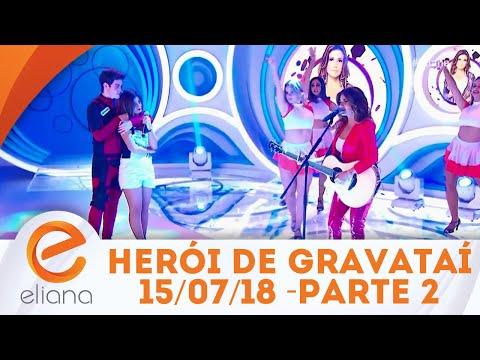 Herói de Gravataí - Parte 2 | Programa Eliana (15/07/18)