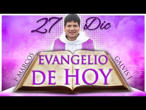Evangelio de hoy jueves 27 de diciembre de 2018