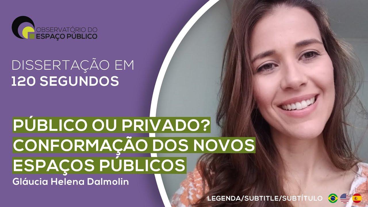 """Defesa de Mestrado: """"A conformação dos novos espaços públicos"""", por Gláucia Dalmolin"""