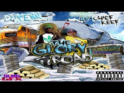 Chief Keef - The Glory Road [Full Mixtape]
