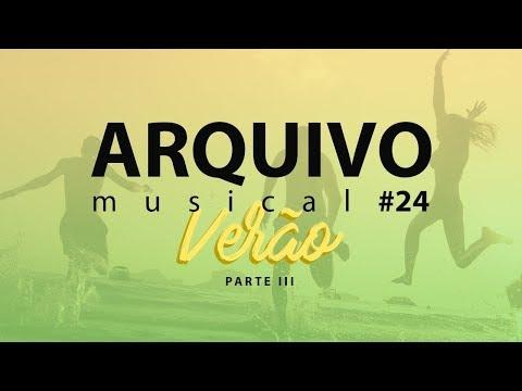 Video - ARQUIVO MUSICAL ESPECIAL DE VERÃO - PARTE 3
