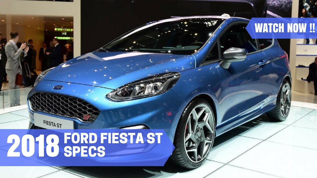 2018 ford fiesta st specs. Black Bedroom Furniture Sets. Home Design Ideas