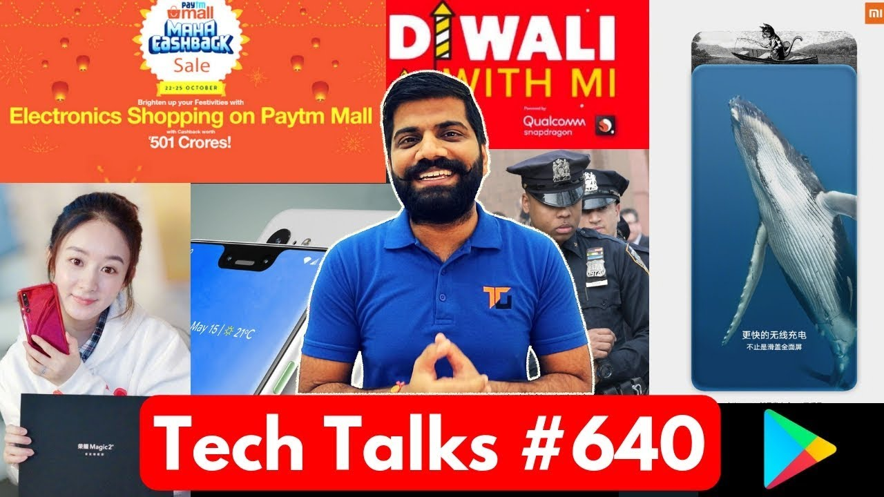 Tech Talks #640 - Diwali with Mi, PayTm Maha Cashback, OnePlus 6T Camera Sample, Honor Magic 2