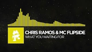 [Electro] - Chris Ramos & MC Flipside - What You Waiting For [Monstercat Release]
