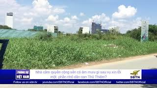 PHÓNG SỰ VIỆT NAM: Âm mưu nào sau hành động xin lỗi dân Thủ Thiêm của chính quyền CSVN ở Sài Gòn?