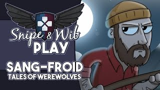 Snipe and Wib Play: Sang-Froid: Tales of Werewolves