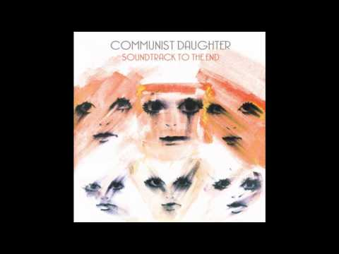 Communist Daughter - Not the kid + lyrics